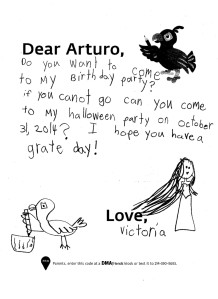 """""""Do you want to come to my birthday party? if you canot go can you come to my Halloween party on October 31, 2014? I have you have a grate day! Love, Victoria"""""""