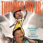 Sherman Alexie_ThunderBoyJr